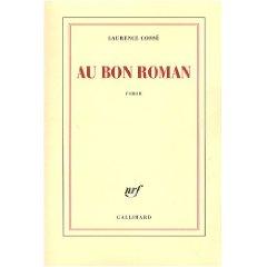 Critique – Au bon roman – Laurence Cossé