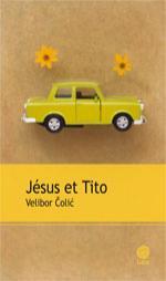 Critique – Jésus et Tito – Velibor Colic