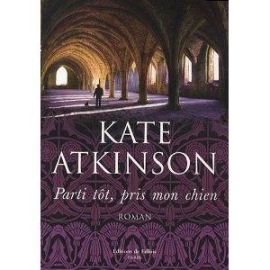 Critique – Parti tôt, pris mon chien – Kate Atkinson