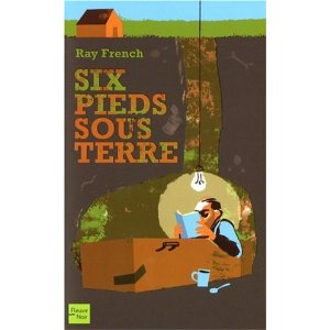Critique – Six pieds sous terre – Ray French