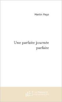 Critique – Une parfaite journée parfaite – Martin Page