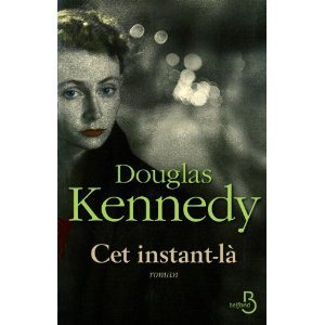Critique – Cet instant-là – Douglas Kennedy