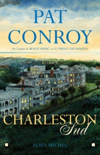 Critique – Charleston Sud  – Pat Conroy