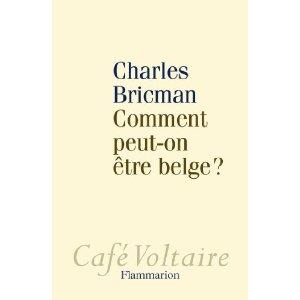 Critique – Comment peut-on être belge ? – Charles Bricman