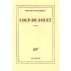 Critique – Coup-de-Fouet – Bernard du Boucheron