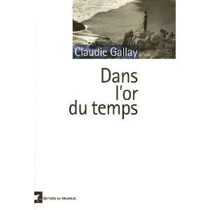 Critique – Dans l'or du temps – Claudie Gallay