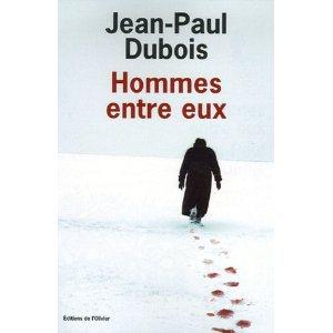 Critique – Hommes entre eux – Jean-Paul Dubois