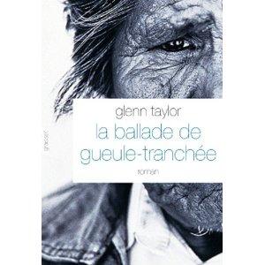 Critique – La ballade de Gueule-Tranchée – Glenn Taylor