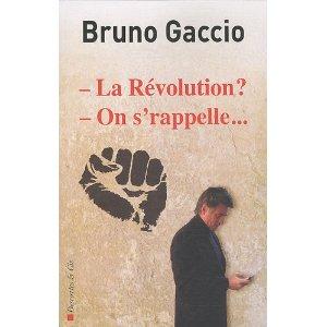 Critique – La révolution ? On s'rappelle – Bruno Gaccio