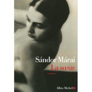 Critique – La soeur – Sandor Marai