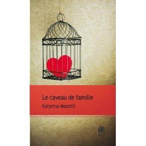 Critique – Le caveau de famille – Katarina Mazetti