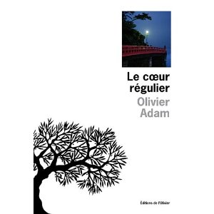 Critique – Le coeur régulier – Olivier Adam
