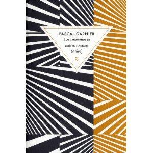 Critique – Les insulaires et autres romans (noirs) – Pascal Garnier