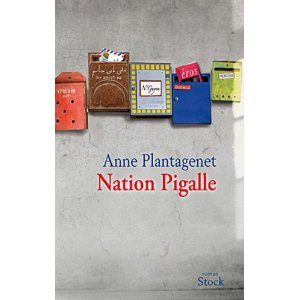 Critique – Nation Pigalle – Anne Plantagenet