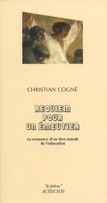 Critique – Requiem pour un émeutier. La naissance d'un tiers monde de l'éducation – Christian Cogné
