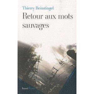 Critique – Retour aux mots sauvages – Thierry Beinstingel
