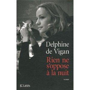 Critique – Rien ne s'oppose à la nuit – Delphine de Vigan