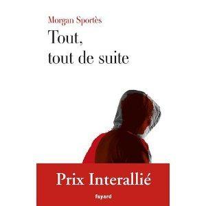 Critique – Tout, tout de suite – Morgan Sportès