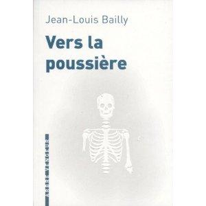 Critique – Vers la poussière – Jean-Louis Bailly