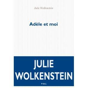 Critique – Adèle et moi – Julie Wolkenstein
