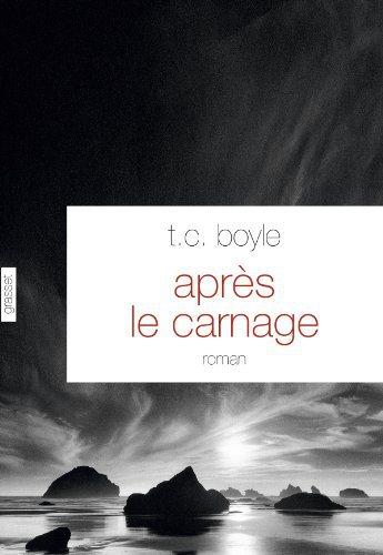 Critique – Après le carnage – T. C. Boyle