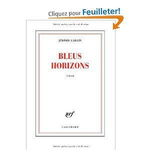 Critique – Bleus horizons – Jérôme Garcin