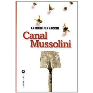 Critique – Canal Mussolini – Antonio Pennacchi