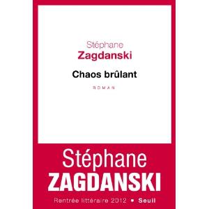 Critique – Chaos brûlant – Stéphane Zadganski