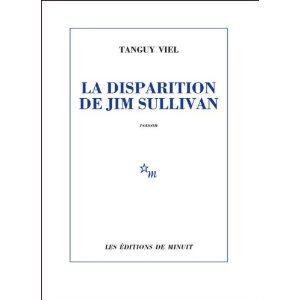 Critique – La disparition de Jim Sullivan – Tanguy Viel