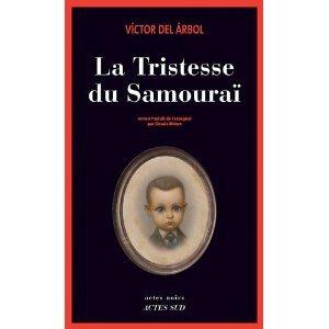 Critique – La tristesse du Samouraï – Victor Del Arbol