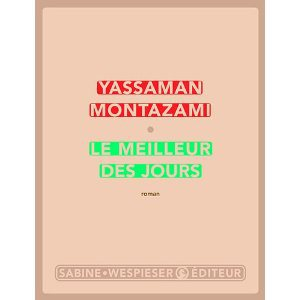 Critique – Le meilleur des jours – Yassaman Montazami