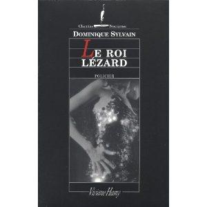 Critique – Le Roi Lézard  – Dominique Sylvain