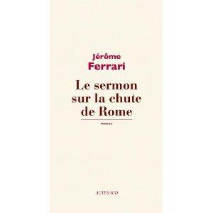 Critique – Le sermon sur le chute de Rome – Jérôme Ferrari