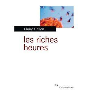 Critique – Les riches heures – Claire Gallen