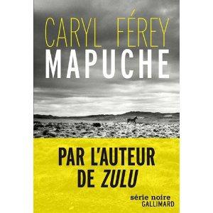 Critique – Mapuche – Caryl Férey