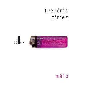 Critique – Mélo – Frédéric Ciriez