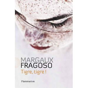 Critique – Tigre, tigre ! – Margaux Fragoso