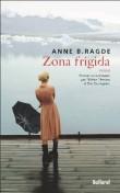 Critique – Zona frigida – Anne B. Ragde