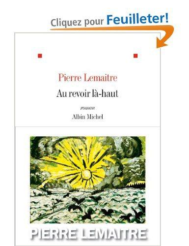 Critique – Au revoir là-haut – Pierre Lemaitre