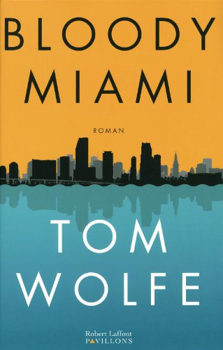 Critique – Bloody Miami – Tom Wolfe
