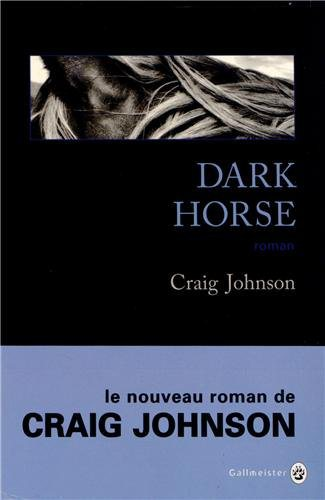 Critique – Dark horse – Craig Johnson