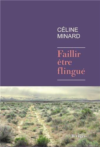 Critique – Faillir être flingué – Céline Minard