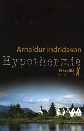 Critique – Hypothermie – Arnaldur Indridason