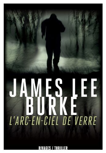 Critique – L'arc-en-ciel de verre – James Lee Burke