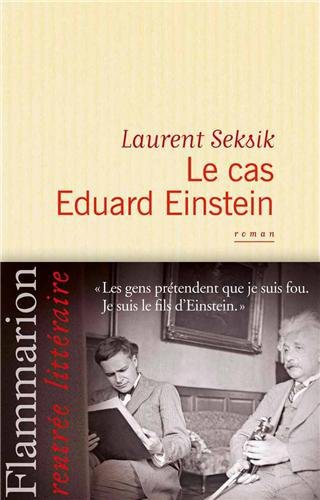 Critique – Le cas Eduard Einstein – Laurent Seksik