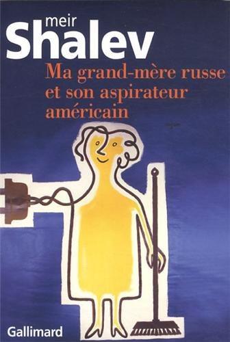 Critique – Ma grand-mère russe et son aspirateur américain – Meir Shalev