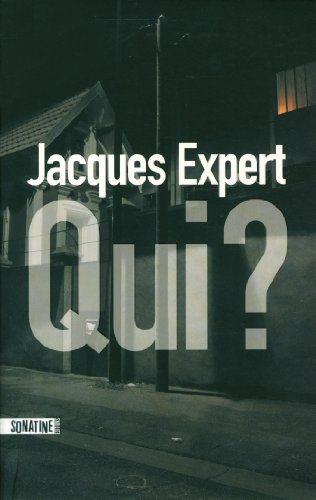 Critique – Qui ? – Jacques Expert