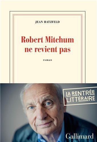 Critique – Robert Mitchum ne revient pas – Jean Hatzfeld
