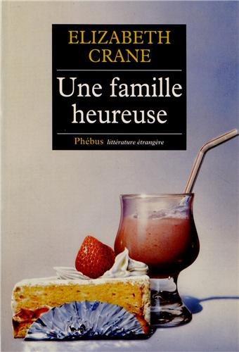 Critique – Une famille heureuse – Elizabeth Crane