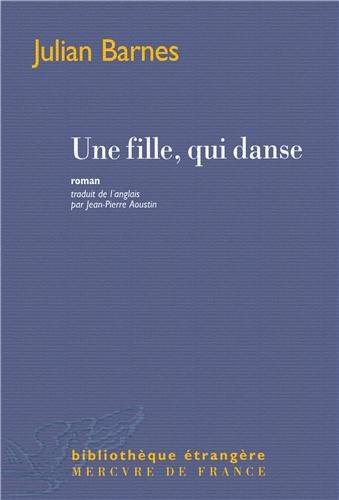 Critique – Une fille, qui danse – Julian Barnes